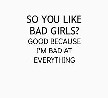 So You Like Bad Girls? Womens Fitted T-Shirt