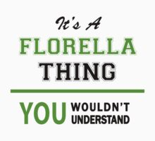 It's a FLORELLA thing, you wouldn't understand !! by itsmine