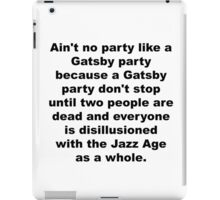 Aint No Party Like a Gatsby Party iPad Case/Skin