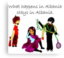 What Happens in Albania Stays in Albania Canvas Print