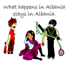 What Happens in Albania Stays in Albania Photographic Print
