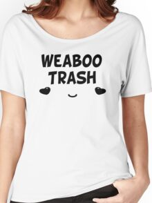 Weaboo Trash - Anime  Women's Relaxed Fit T-Shirt