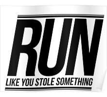 Run Like You Stole Something Poster