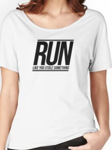 Run Like You Stole Something Women's Relaxed Fit T-Shirt