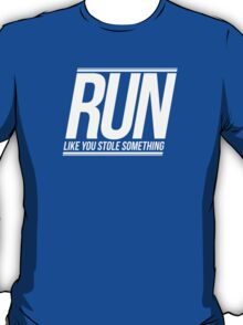 Run Like You Stole Something (White) T-Shirt