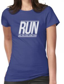 Run Like You Stole Something (White) Womens Fitted T-Shirt