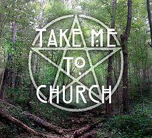 TAKE ME TO CHURCH by manwitch