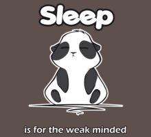 Sleep is for the weak minded by kino18