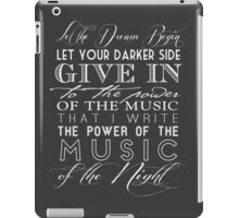 Music of the Night typography iPad Case/Skin