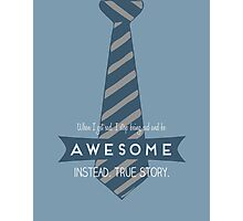 Be AWESOME instead Photographic Print
