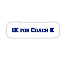 1K for Coach K Sticker