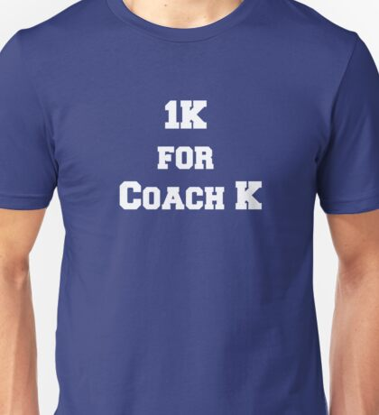 1K for Coach K Unisex T-Shirt