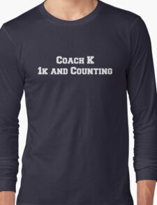 Coach K  1k and Counting Long Sleeve T-Shirt