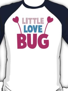 Little love bug with cute little antennae matching big love bug T-Shirt