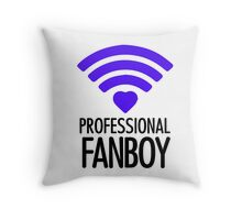Professional Fanboy - T Throw Pillow