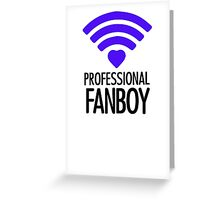 Professional Fanboy - T Greeting Card