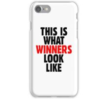 This is what winners look like iPhone Case/Skin