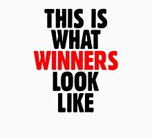 This is what winners look like Unisex T-Shirt