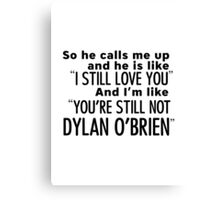 Still not Dylan - T Canvas Print