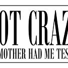 NOT CRAZY by John Medbury (LAZY J Studios)