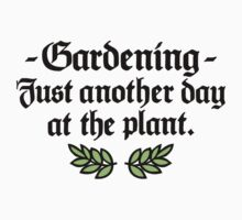 Gardening - Just another day at the plant One Piece - Long Sleeve