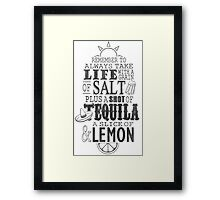Life is like a bottle of Tequila... Framed Print