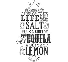 Life is like a bottle of Tequila... Photographic Print