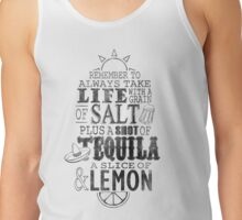 Life is like a bottle of Tequila... Tank Top