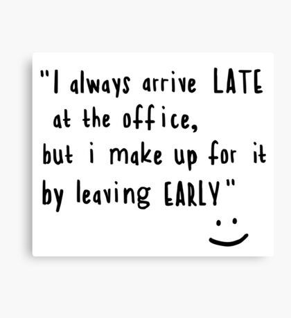 Office hours Canvas Print