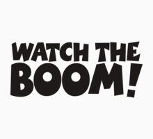 WATCH THE BOOM! T-Shirt