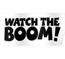 WATCH THE BOOM! Poster