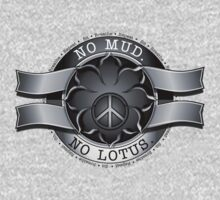 No mud. No Lotus. T-Shirt