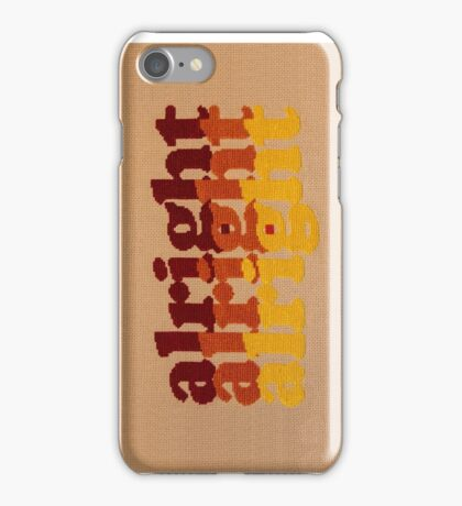 Alright Alright Alright - Cross Stitched, 70's Themed Quote from Matthew McConaughey iPhone Case/Skin