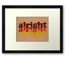 Alright Alright Alright - Cross Stitched, 70's Themed Quote from Matthew McConaughey Framed Print