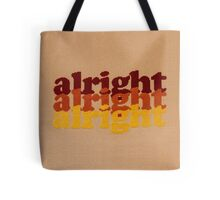 Alright Alright Alright - Cross Stitched, 70's Themed Quote from Matthew McConaughey Tote Bag