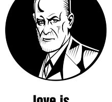 Love Is (Sigmund Freud) by Yaroslav Homanets