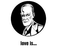 Love Is (Sigmund Freud) Photographic Print