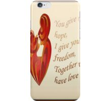 Together We Have Love Greeting  iPhone Case/Skin