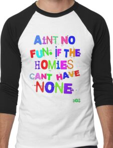 Aint No Fun Men's Baseball ¾ T-Shirt