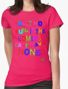 Aint No Fun Womens T-Shirt
