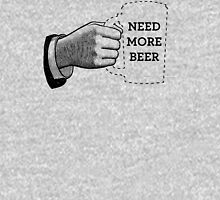 Need More Beer Unisex T-Shirt