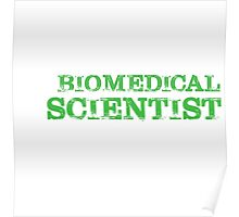 Smart Good Looking Biomedical Scientist T-shirt Poster