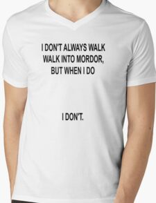 I don't always walk into Mordor... T-Shirt