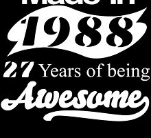 Made in 1988... 27 Years of being Awesome by fancytees