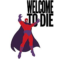 X-men, Welcome to Die Photographic Print