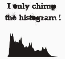 I only chimp the histogram! by Lance Jackson