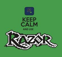 keep calm and use razor by javigarma