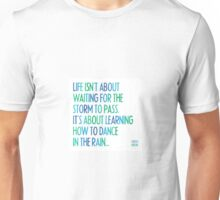Learning to Dance In The Rain Unisex T-Shirt