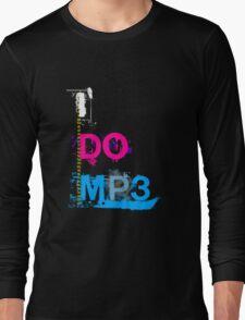 I Do Mp3 Long Sleeve T-Shirt