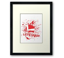 Let's Smash Framed Print